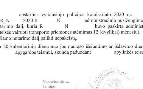 Teisių atėmimas už neblaivumą (12-kai mėn.) išvis panaikintas (byla peržiūrėta ir apeliacinėje instancijoje, kurioje teisių atėmimo panaikinimui pritarta, policijos apeliacinis skundas atmestas)